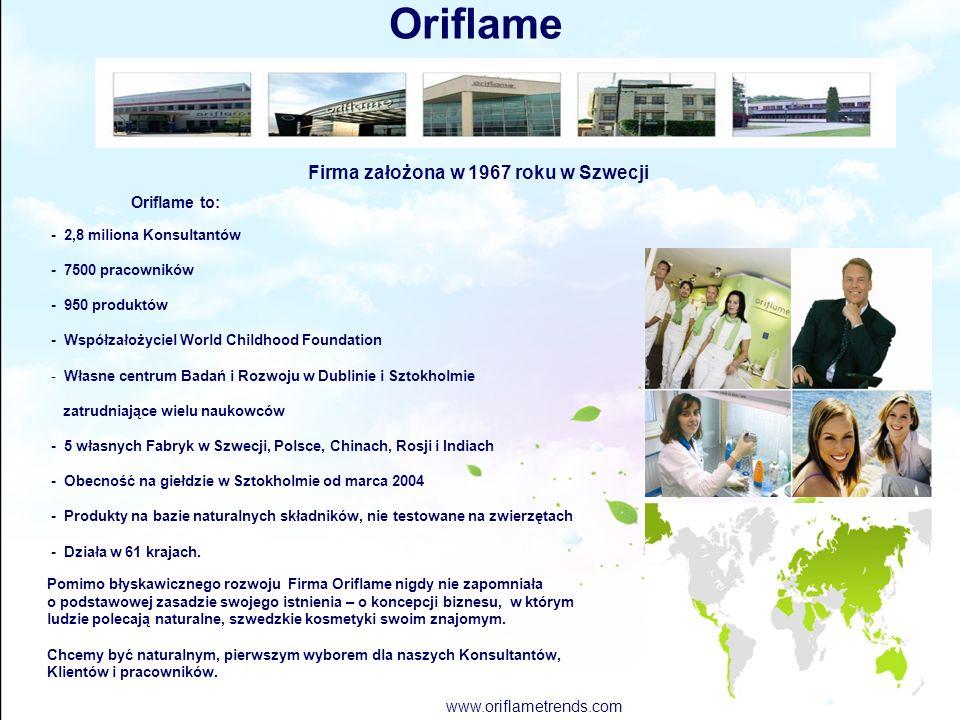 Oriflame Firma założona w 1967 roku w Szwecji www.oriflametrends.com