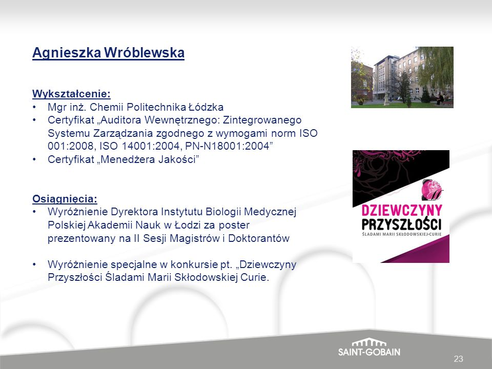Agnieszka Wróblewska Wykształcenie: