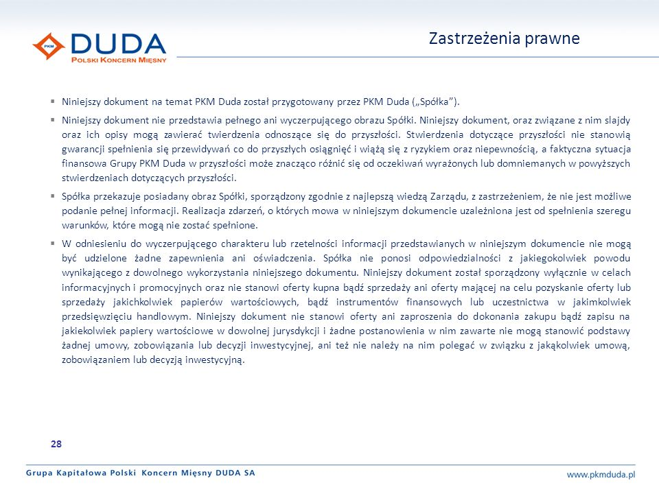 """Zastrzeżenia prawne Niniejszy dokument na temat PKM Duda został przygotowany przez PKM Duda (""""Spółka )."""
