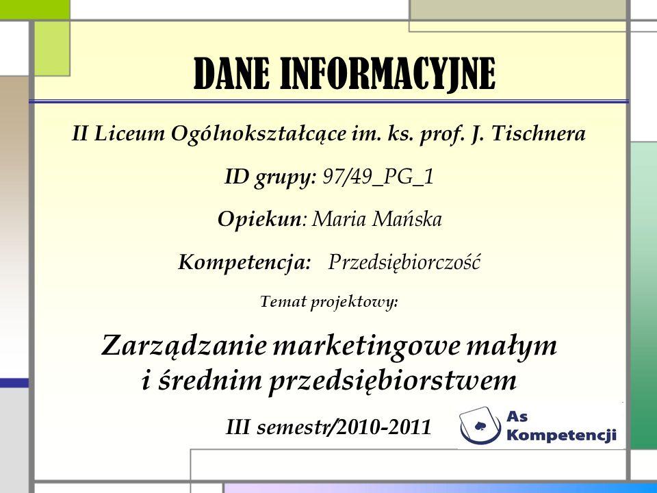 DANE INFORMACYJNE II Liceum Ogólnokształcące im. ks. prof. J. Tischnera. ID grupy: 97/49_PG_1. Opiekun: Maria Mańska.