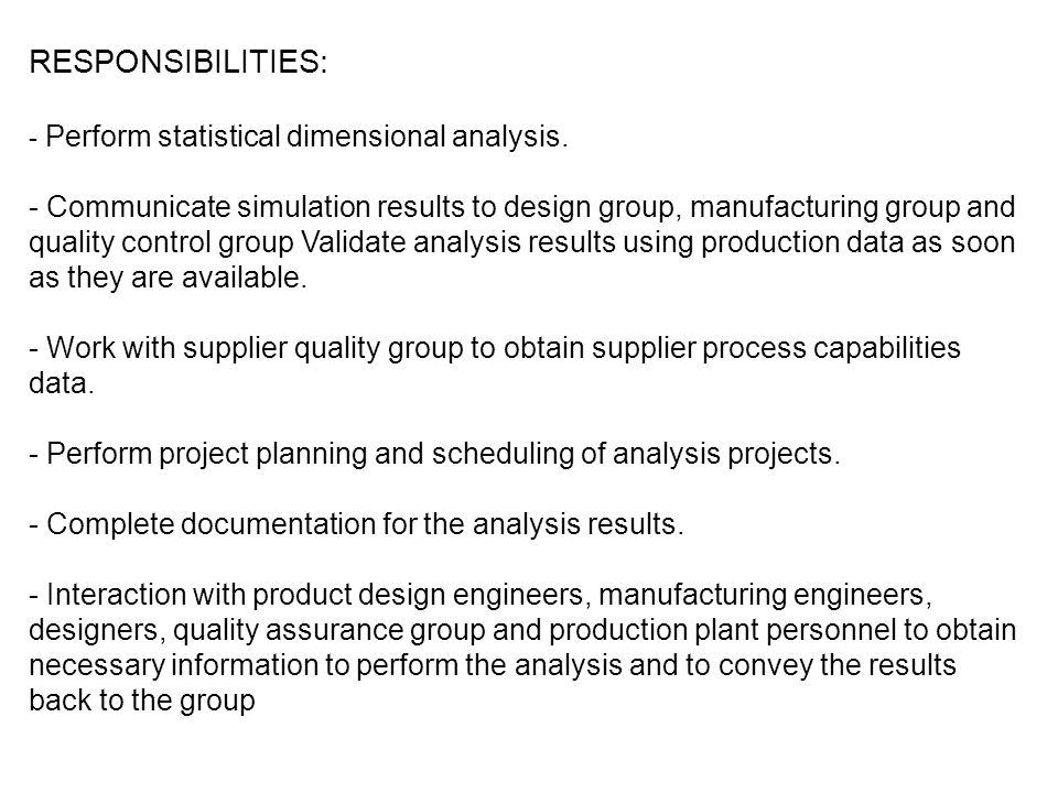 RESPONSIBILITIES: Perform statistical dimensional analysis.