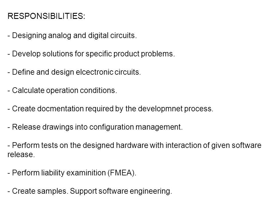RESPONSIBILITIES: Designing analog and digital circuits.