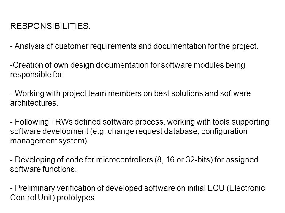 RESPONSIBILITIES: Analysis of customer requirements and documentation for the project.