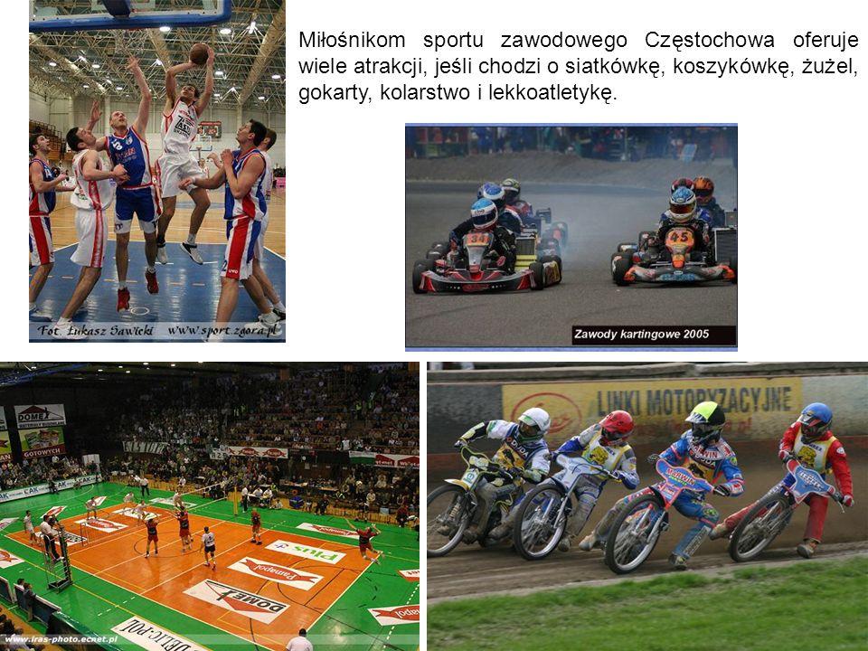 Miłośnikom sportu zawodowego Częstochowa oferuje wiele atrakcji, jeśli chodzi o siatkówkę, koszykówkę, żużel, gokarty, kolarstwo i lekkoatletykę.