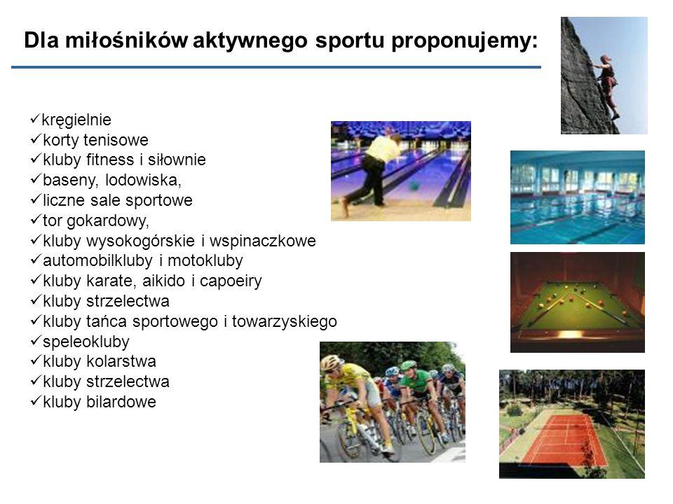 Dla miłośników aktywnego sportu proponujemy: