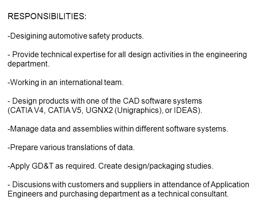 RESPONSIBILITIES: Desigining automotive safety products.