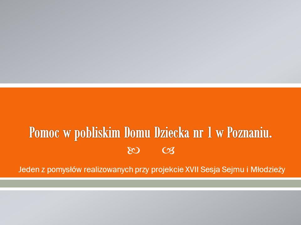 Pomoc w pobliskim Domu Dziecka nr 1 w Poznaniu.