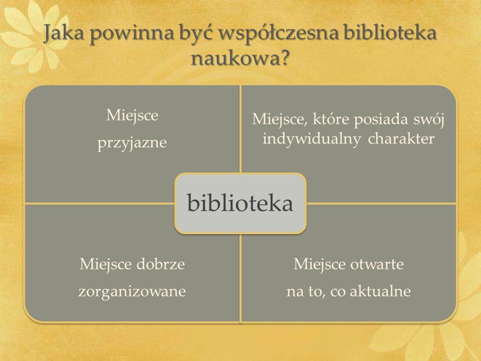 Jaka powinna być współczesna biblioteka naukowa
