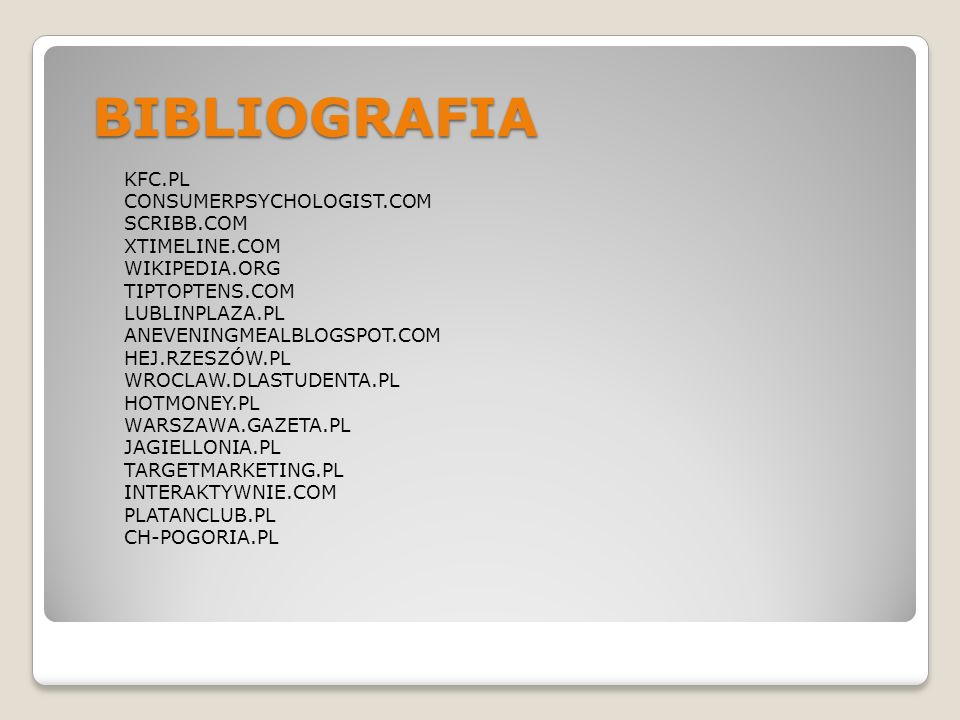 BIBLIOGRAFIA KFC.PL CONSUMERPSYCHOLOGIST.COM SCRIBB.COM XTIMELINE.COM
