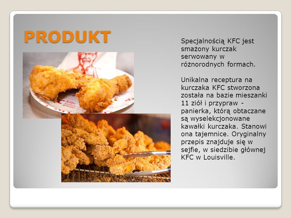 PRODUKTSpecjalnością KFC jest smażony kurczak serwowany w różnorodnych formach.