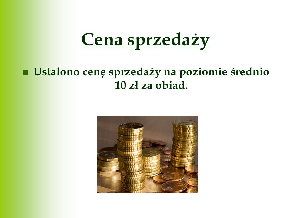 Ustalono cenę sprzedaży na poziomie średnio 10 zł za obiad.