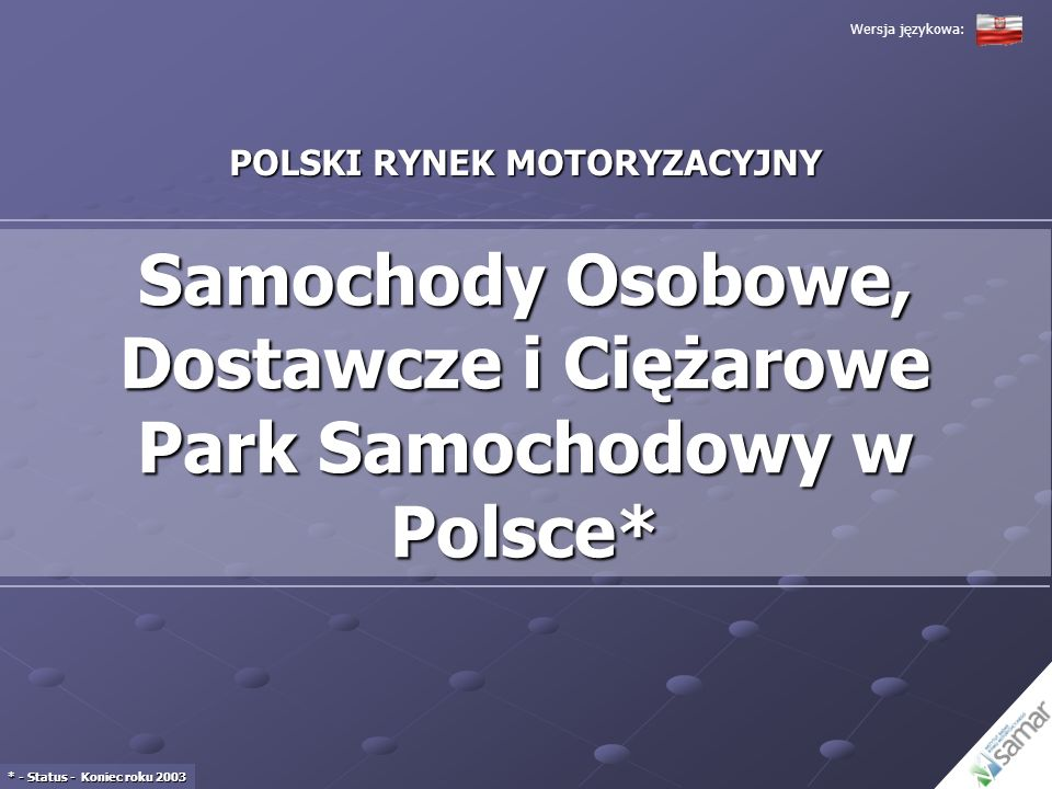Samochody Osobowe, Dostawcze i Ciężarowe Park Samochodowy w Polsce*
