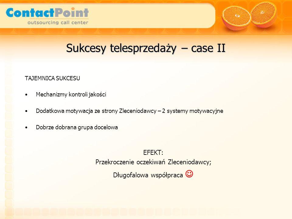 Sukcesy telesprzedaży – case II