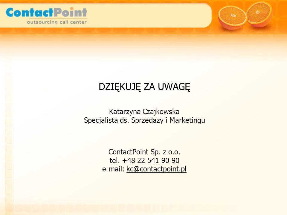 DZIĘKUJĘ ZA UWAGĘ Katarzyna Czajkowska Specjalista ds