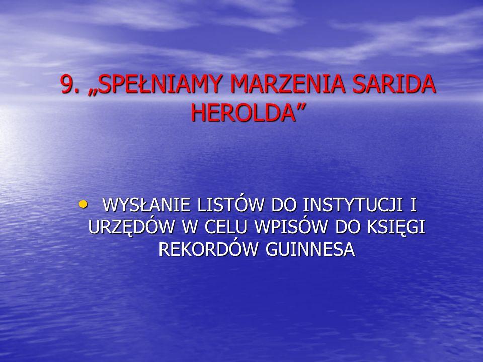 """9. """"SPEŁNIAMY MARZENIA SARIDA HEROLDA"""