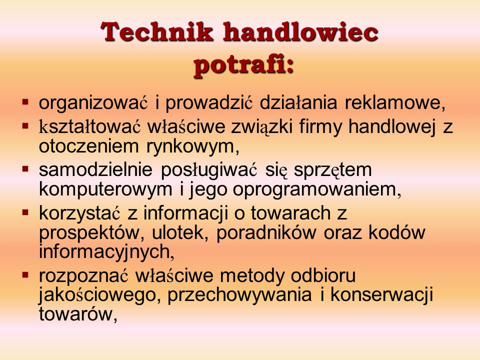 Technik handlowiec potrafi: