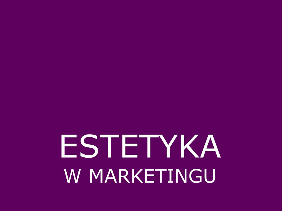 ESTETYKA W MARKETINGU