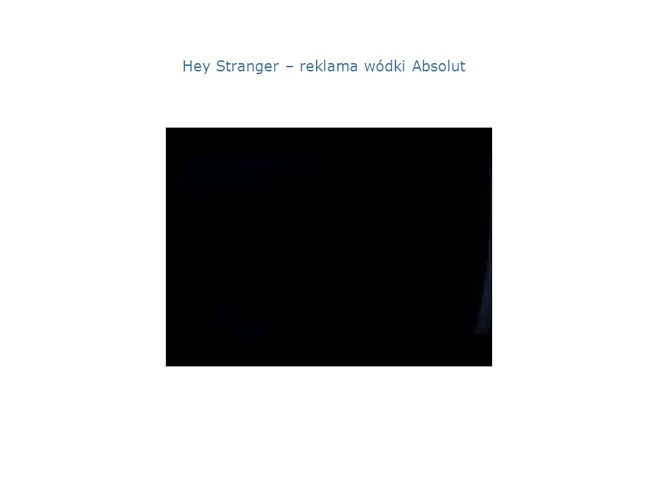 Hey Stranger – reklama wódki Absolut