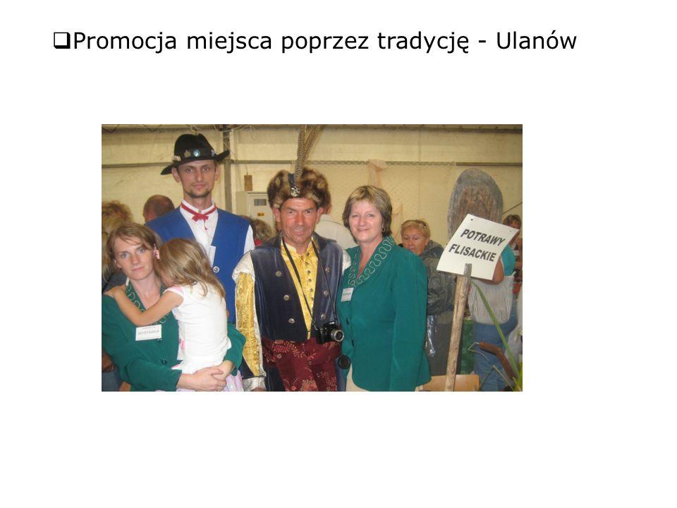 Promocja miejsca poprzez tradycję - Ulanów