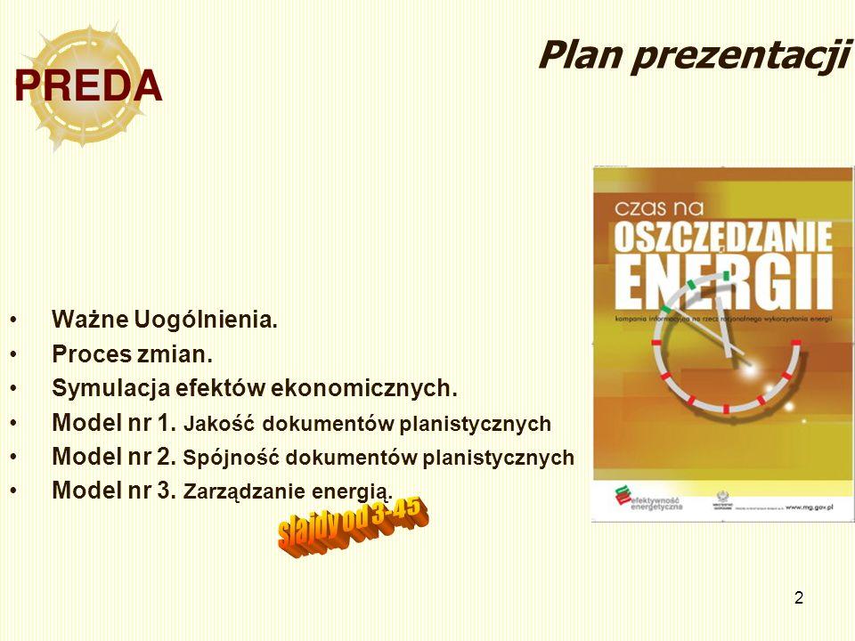 Plan prezentacji Ważne Uogólnienia. Proces zmian.