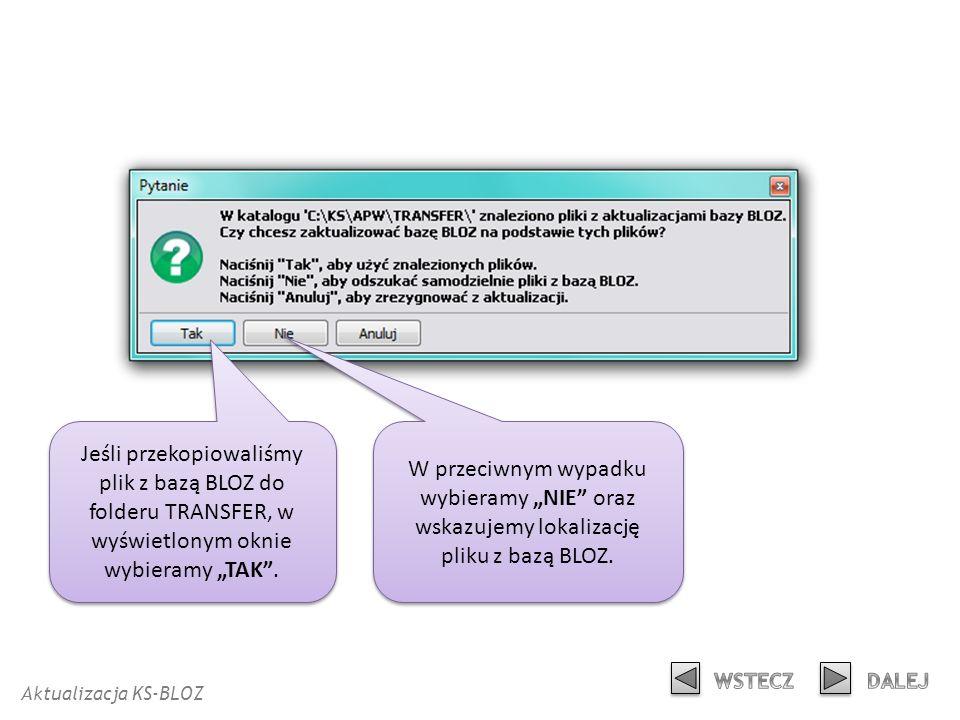 """Jeśli przekopiowaliśmy plik z bazą BLOZ do folderu TRANSFER, w wyświetlonym oknie wybieramy """"TAK ."""