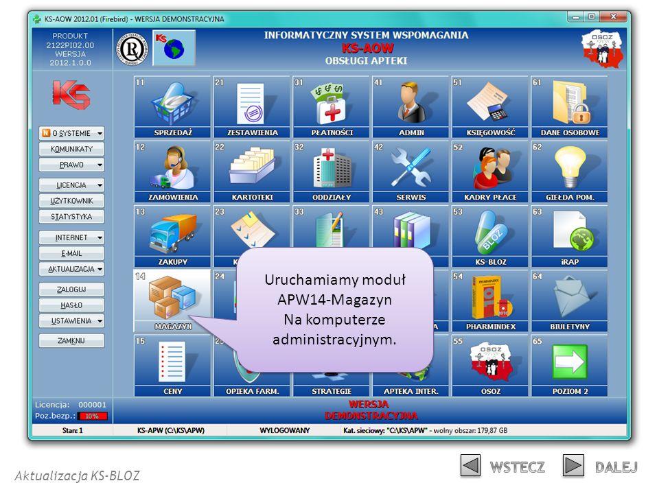 Uruchamiamy moduł APW14-Magazyn Na komputerze administracyjnym.