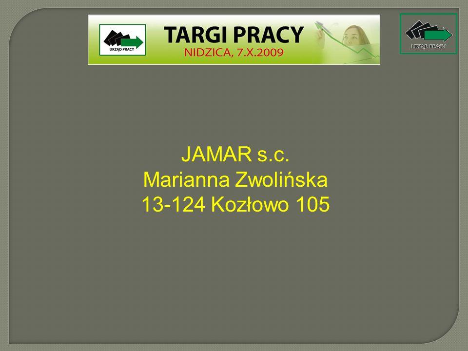 JAMAR s.c. Marianna Zwolińska 13-124 Kozłowo 105