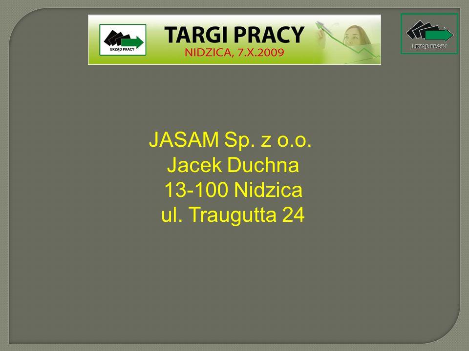 JASAM Sp. z o.o. Jacek Duchna 13-100 Nidzica ul. Traugutta 24