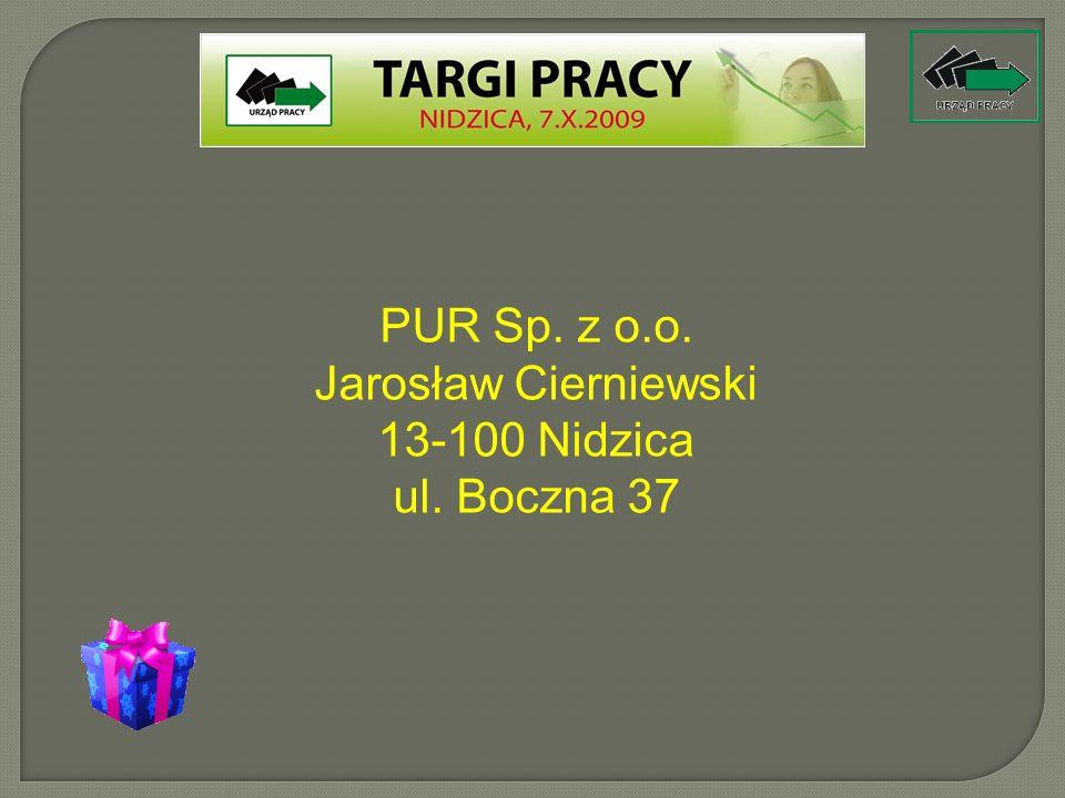 PUR Sp. z o.o. Jarosław Cierniewski 13-100 Nidzica ul. Boczna 37
