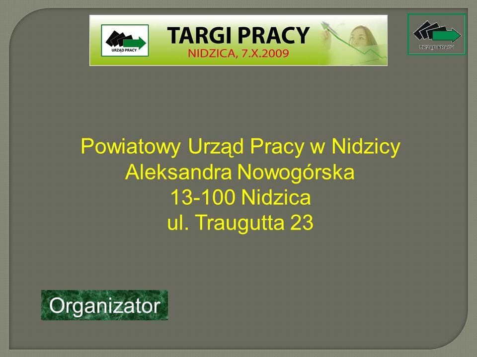 Powiatowy Urząd Pracy w Nidzicy Aleksandra Nowogórska 13-100 Nidzica