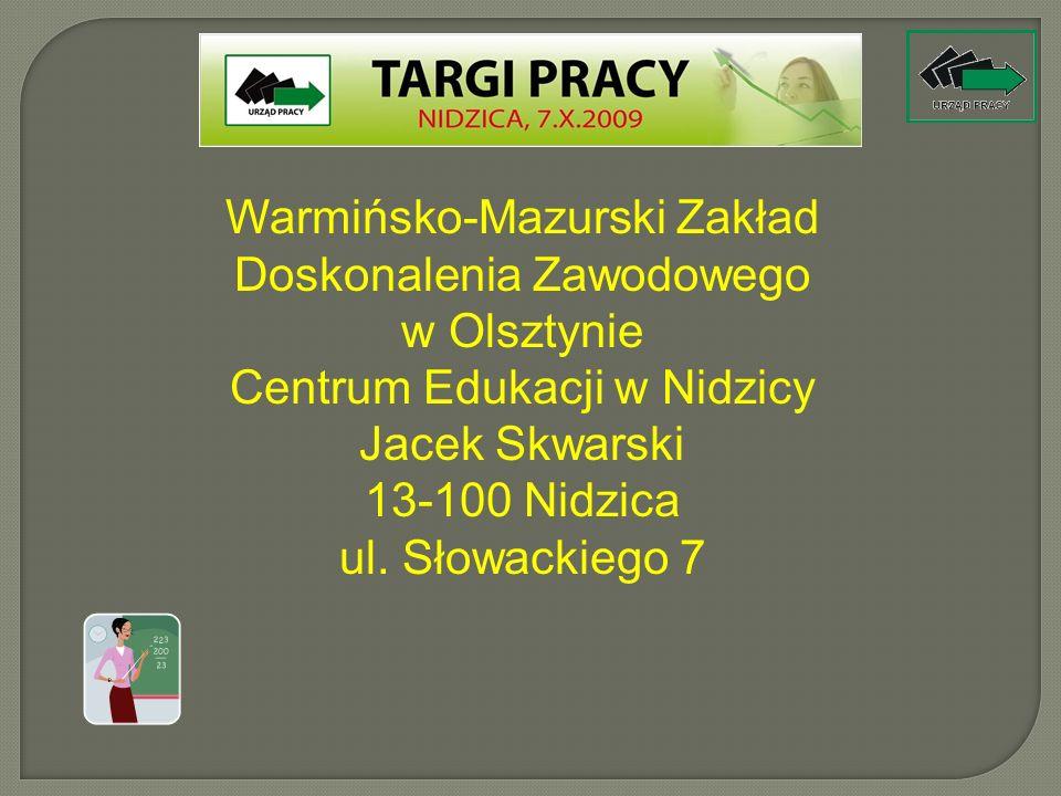 Warmińsko-Mazurski Zakład Doskonalenia Zawodowego w Olsztynie Centrum Edukacji w Nidzicy