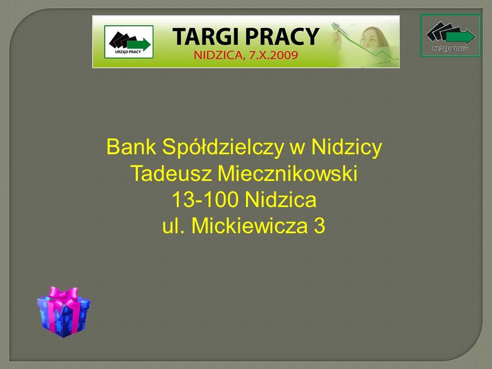 Bank Spółdzielczy w Nidzicy Tadeusz Miecznikowski 13-100 Nidzica