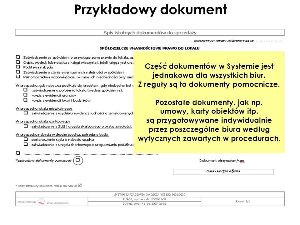 Przykładowy dokument Część dokumentów w Systemie jest jednakowa dla wszystkich biur. Z reguły są to dokumenty pomocnicze.