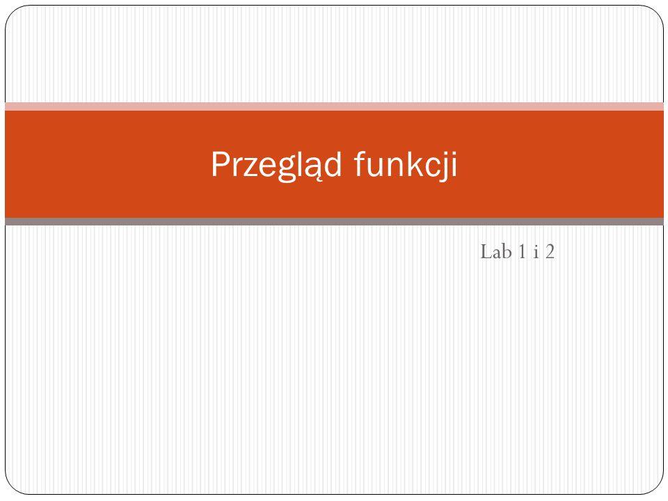 Przegląd funkcji Lab 1 i 2