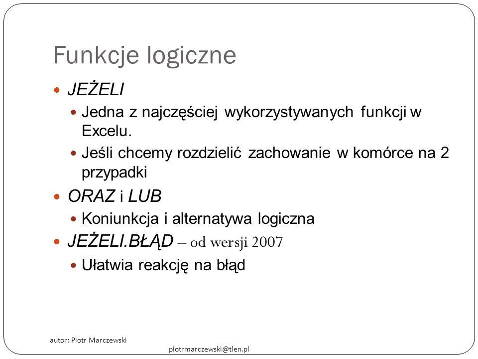 Funkcje logiczne Jeżeli Oraz i Lub Jeżeli.błąd – od wersji 2007