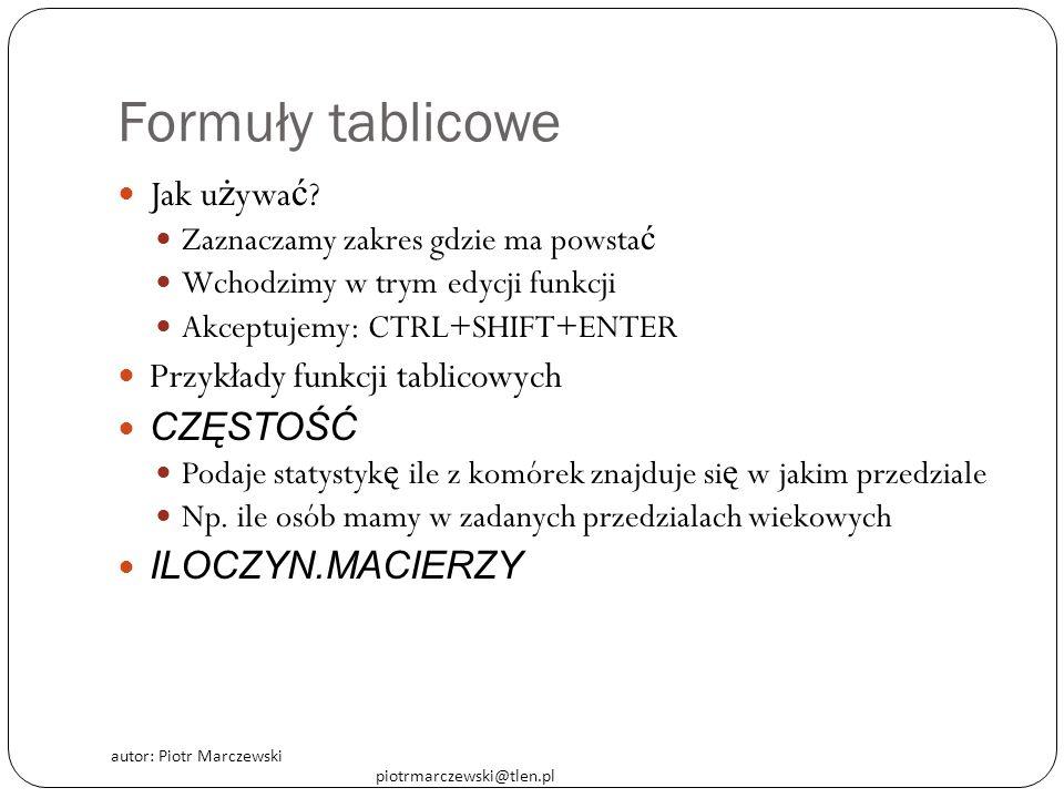 Formuły tablicowe Jak używać Przykłady funkcji tablicowych Częstość