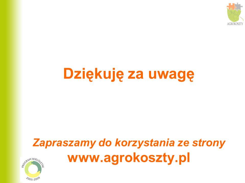 Dziękuję za uwagę Zapraszamy do korzystania ze strony www. agrokoszty