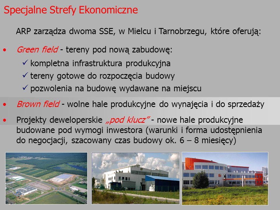 ARP zarządza dwoma SSE, w Mielcu i Tarnobrzegu, które oferują: