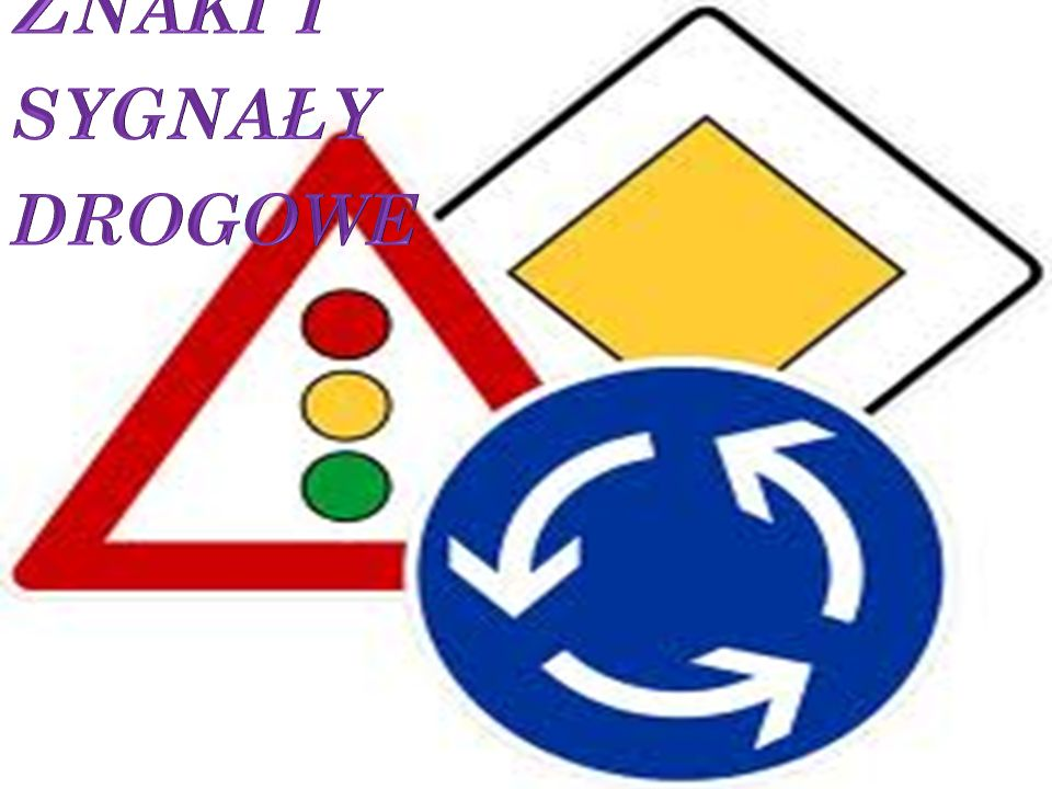 Znaki i sygnały drogowe