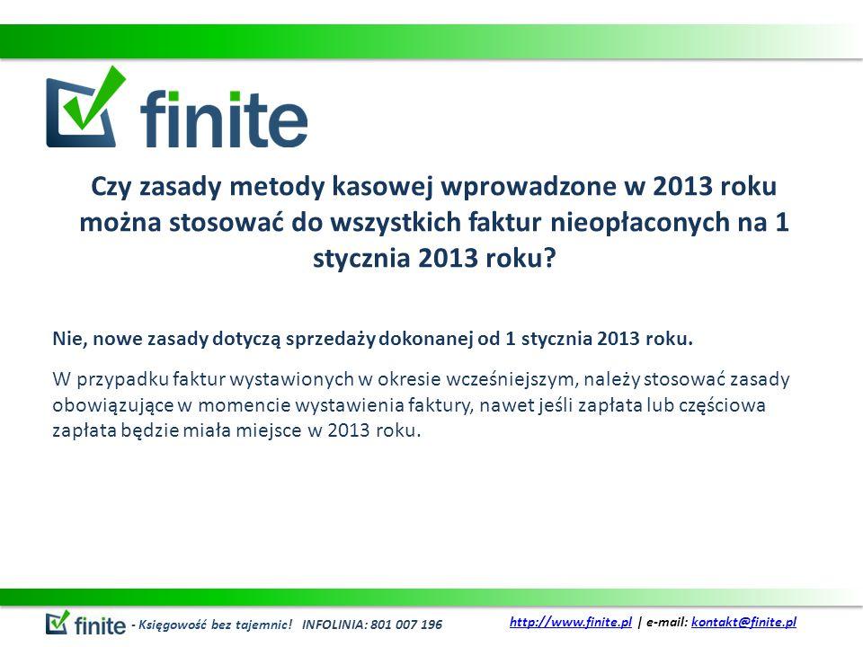 Czy zasady metody kasowej wprowadzone w 2013 roku można stosować do wszystkich faktur nieopłaconych na 1 stycznia 2013 roku