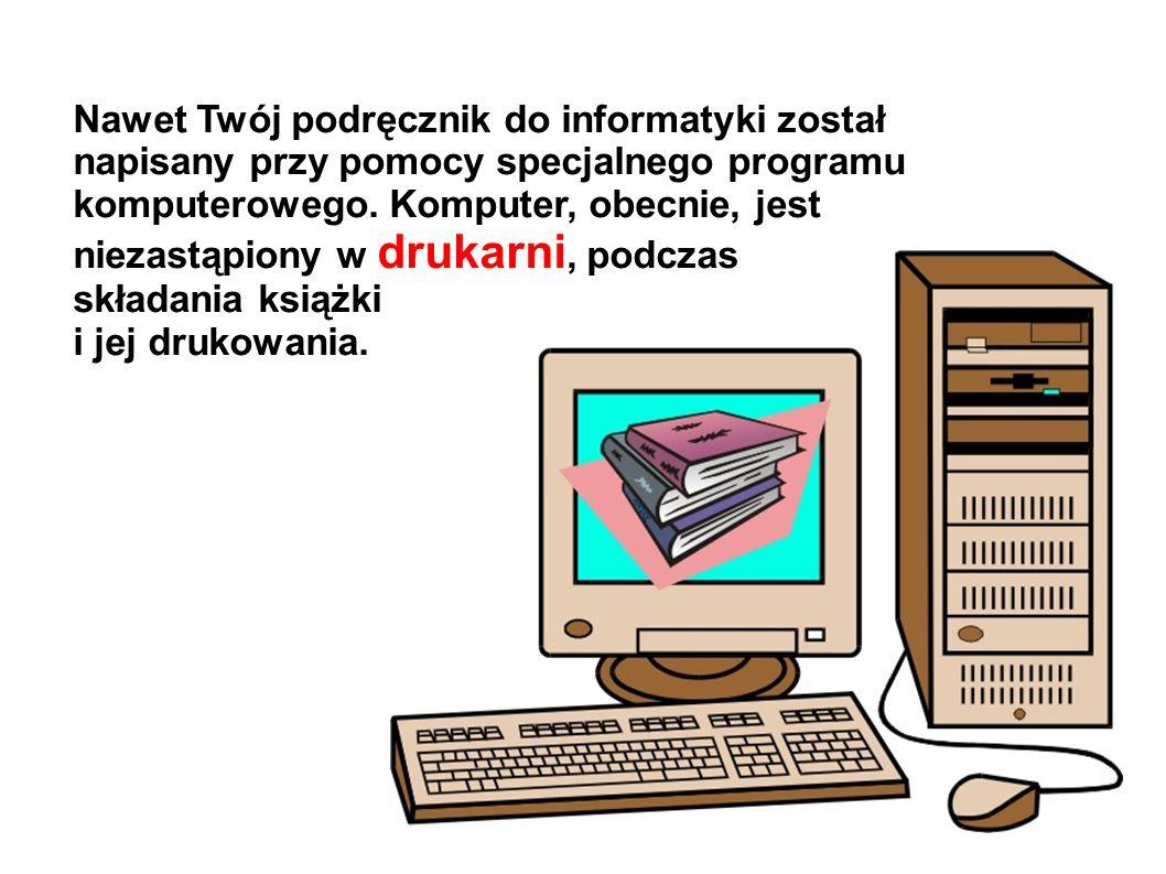 Nawet Twój podręcznik do informatyki został napisany przy pomocy specjalnego programu komputerowego.