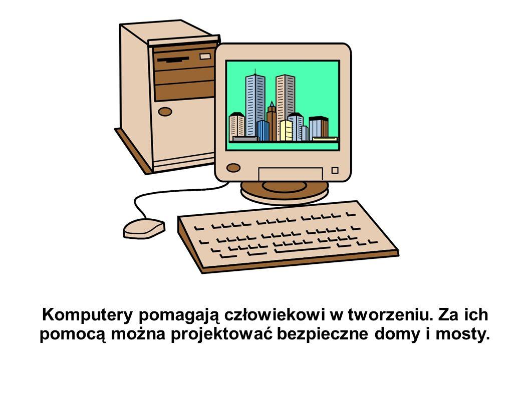 Komputery pomagają człowiekowi w tworzeniu