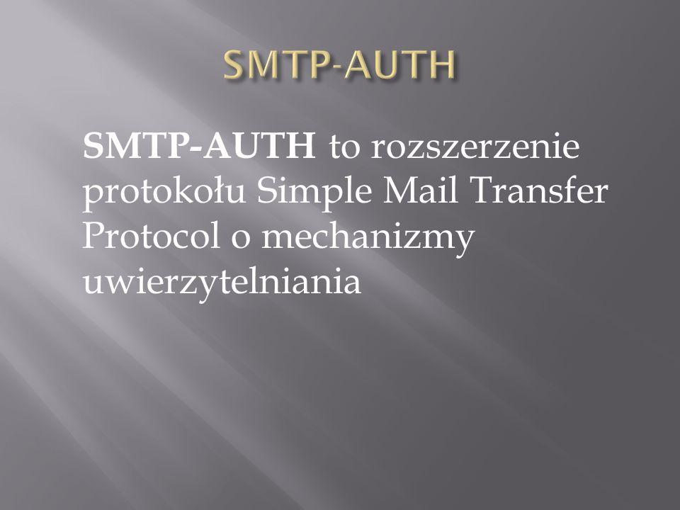 SMTP-AUTH SMTP-AUTH to rozszerzenie protokołu Simple Mail Transfer Protocol o mechanizmy uwierzytelniania.
