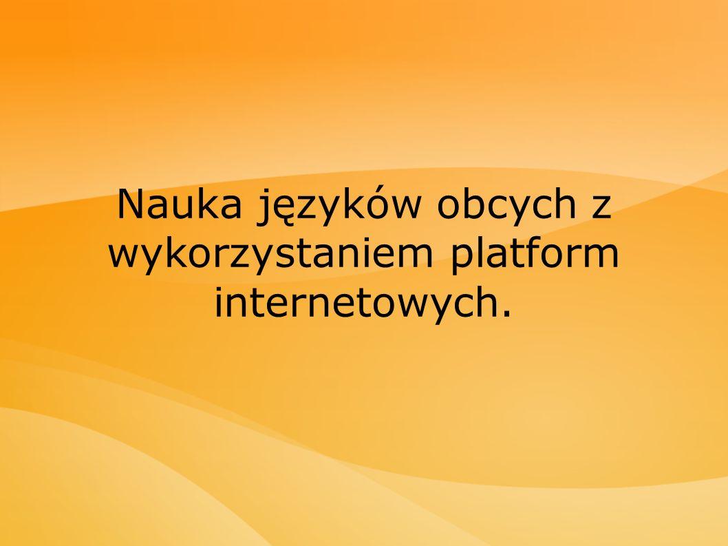 Nauka języków obcych z wykorzystaniem platform internetowych.