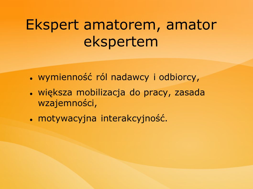 Ekspert amatorem, amator ekspertem