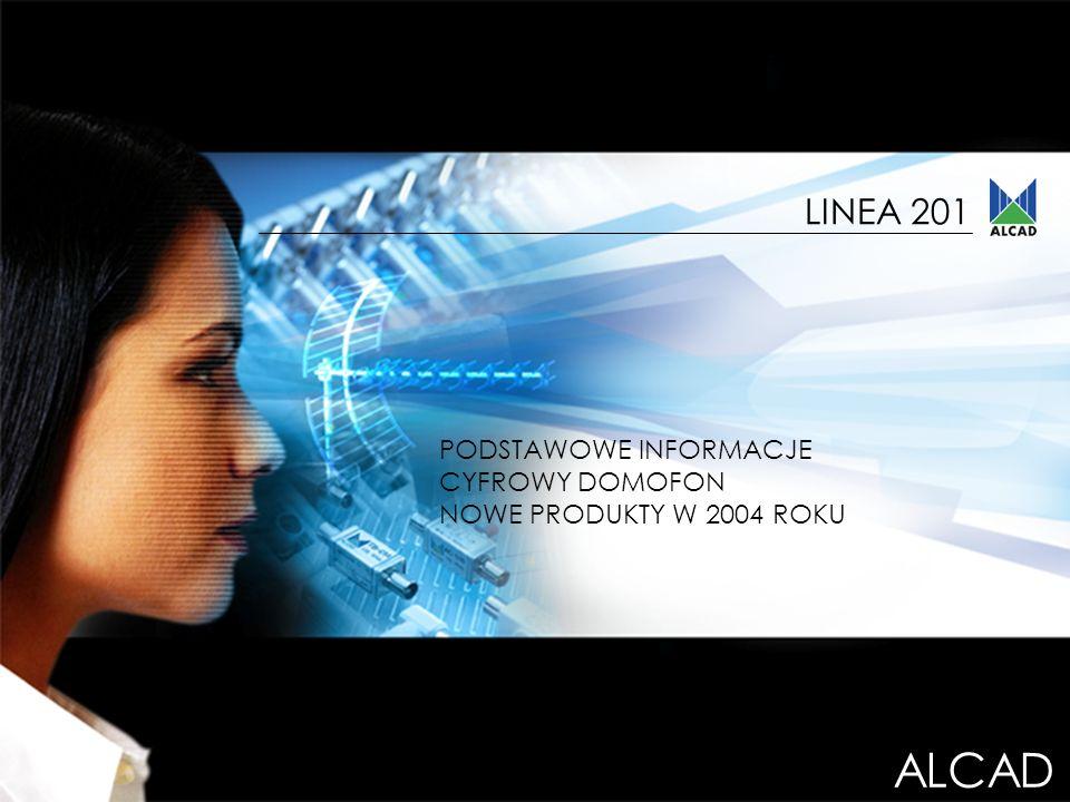 ALCAD LINEA 201 LINEA 201 PODSTAWOWE INFORMACJE CYFROWY DOMOFON
