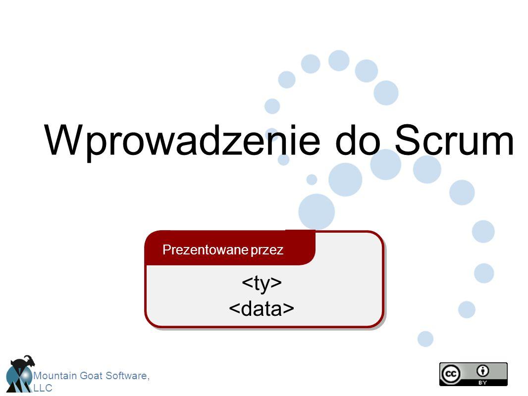Wprowadzenie do Scrum Prezentowane przez <ty> <data>