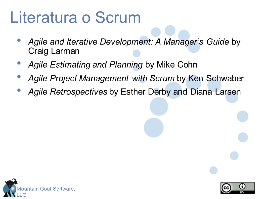 Literatura o Scrum Agile and Iterative Development: A Manager's Guide by Craig Larman. Agile Estimating and Planning by Mike Cohn.