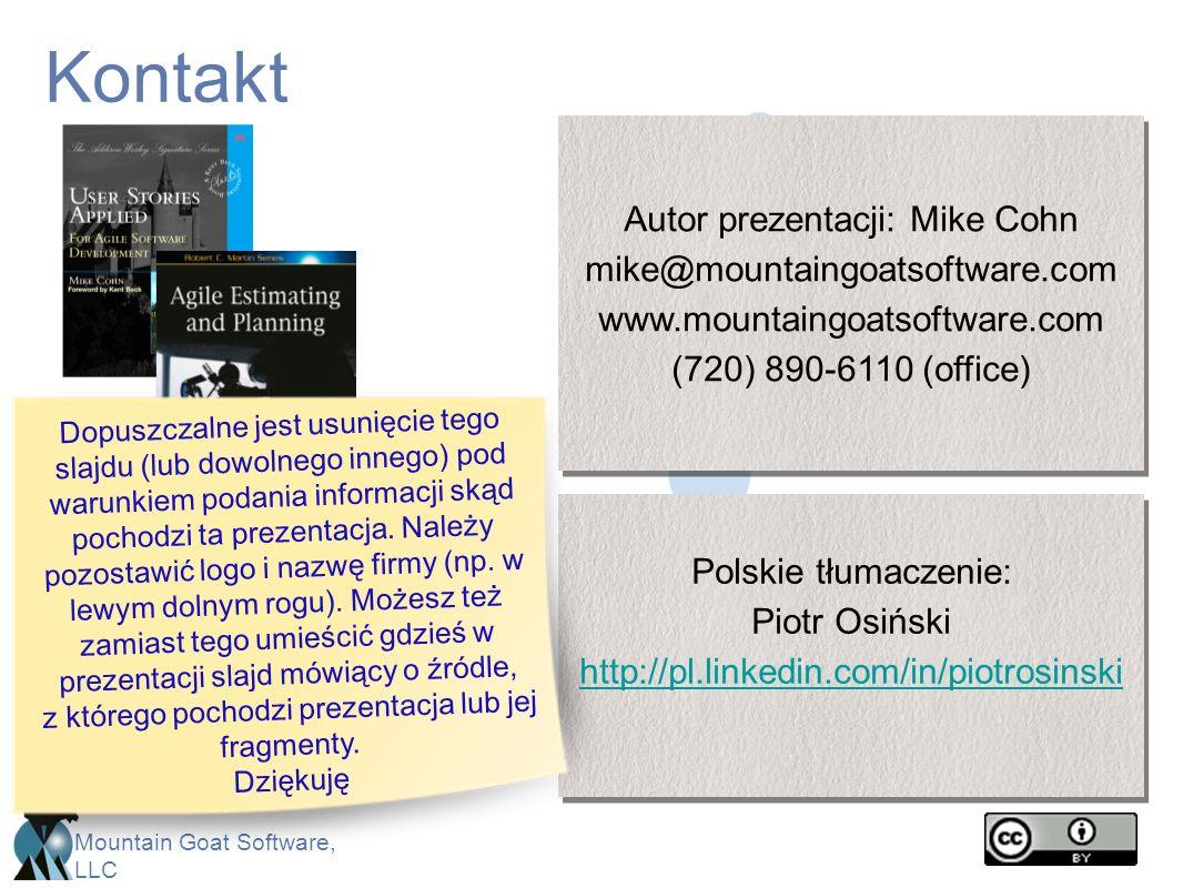Kontakt Autor prezentacji: Mike Cohn mike@mountaingoatsoftware.com