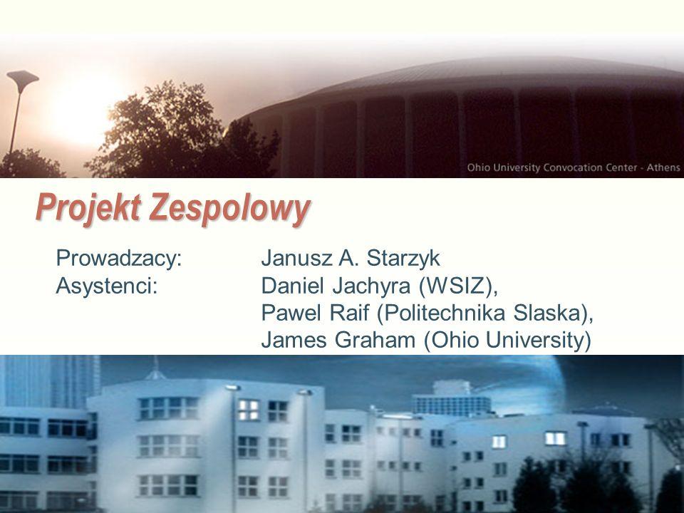 Projekt Zespolowy Prowadzacy: Janusz A. Starzyk